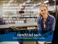 Aujourd'hui, à travers la technologie Randstad Bigdata, les plateformes Randstad Direct et Recrut'live, Randstad s'attache à faire évoluer la recherche d'emploi et toute la physionomie des ressources humaines. Pour les faire progresser. Hui, Live, Taking Pictures, Job Search, Human Resources, Technology