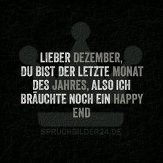 Lieber Dezember, du bist der letzte Monat des Jahres, also ich bräuchte noch ein Happy End.