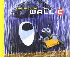 The Art of WALL.E: Tim Hauser, Andrew Stanton: 9780811862356: Amazon.com: Books