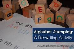 Alphabet Stamping: A Pre-writing Activity  www.teachersofgoodthings.com