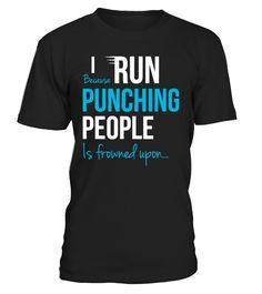 I RUN BECAUSE PUNCHING PEOPLE   #hoodie #ideas #image #photo #shirt #tshirt #sweatshirt #tee #gift #perfectgift #birthday #Christmas #yoga