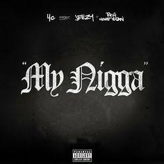 YG - My Nigga (Explicit) ft. Jeezy, Rich Homie Quan | Stream Audio