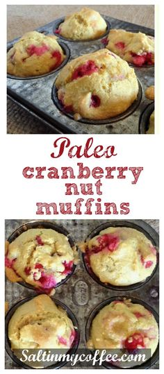 A quick and easy recipe for paleo cranberry nut muffins. Delightfully light, with a nice crumb. Only 7 ingredients, so they're a snap to make!