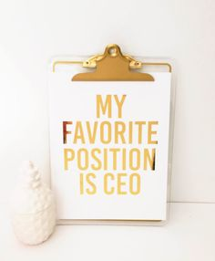 My Favorite Position is CEO Gold Foil Print Foil by thegoldengurl