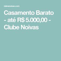Casamento Barato - até R$ 5.000,00 - Clube Noivas