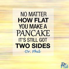 Still my all time favorite Dr Phil quote