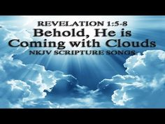 "Rev 1:5-8 Song ""Behold, He is Coming with Clouds"" (Christian Scripture P..."