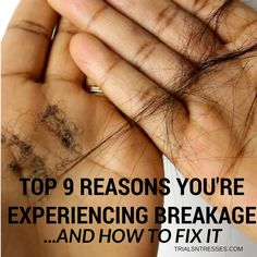 Top 9 Reasons You're Experiencing Hair Breakage