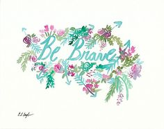 Be Brave Watercolor Lettering 8x10 Original by GrowCreativeShop