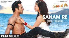 SANAM RE Song (VIDEO) | Pulkit Samrat, Yami Gautam, Urvashi Rautela, Div...