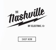 The Nashville by Electric