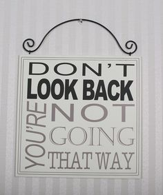 Take a look at this 'Don't Look Back' Wall Art on zulily today!