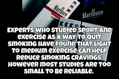 / Experts who studied sport and exercise as a way to quit smoking have found that light to medium e...