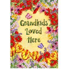 Grandkids Loved Here #grandkids