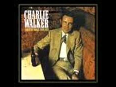 Charlie Walker - My Baby Used To Be That Way