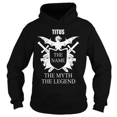 I Love TITUS the name the myth the legend shirts T shirts