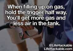 When filing up on gas, hold the trigger half way. You'll get more gas and less air in the tank.
