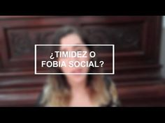 ¿Timidez o Fobia Social? | Claudia #Vlogs