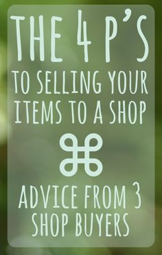The 4 P's to Selling Your Items to a Shop - Advice from 3 shop buyers - The Burlap Bag