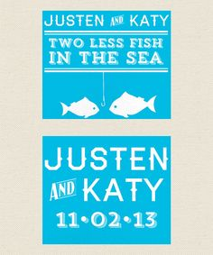 2 Less Fish in the Sea https://www.etsy.com/listing/158463669/two-less-fish-in-the-sea-wedding-koozies?ref=shop_home_active