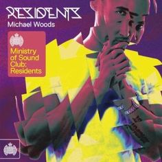 Ministry Of Sound Club: Residents - Michael Woods: Michael Woods: MP3 Downloads
