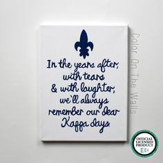 """In the years after, with tears and with laughter, we'll always remember our dear Kappa days."" Kappa Kappa Gamma canvas by ColorOnTheWalls"