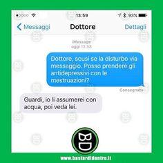 Parere #medico #bastardidentro #messaggio www.bastardidentro.it