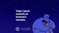 They may be cartoon and animations, but there is a lot of wisdom in all of Disney's films. Almost every child grew up watching Disney movies, including Disney Aladdin Quotes, Disney Dream Quotes, Disney Movie Quotes, Famous Movie Quotes, Disney Movies To Watch, Disney Films, Genie Quotes, Memories Quotes, Disney Animation