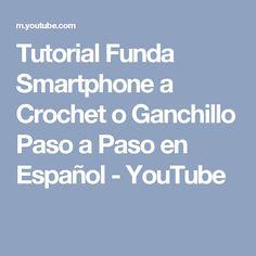 Tutorial Funda Smartphone a Crochet o Ganchillo Paso a Paso en Español - YouTube Smartphone, Youtube, Free Pattern, Cases, Bags, Patterns, Youtubers, Youtube Movies