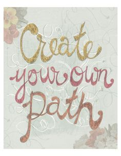 ☯☮ॐ American Hippie Quotes ~ Life, Create your own path...