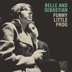 Belle and Sebastian - Funny Little Frog (Live)