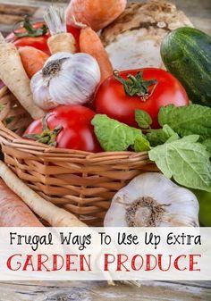 #garden  Frugal Ways To Use Up Extra Garden Produce - Wendys Hat