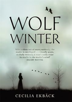 Girl with her Head in a Book: Review: Wolf Winter, Cecilia Ekbäck