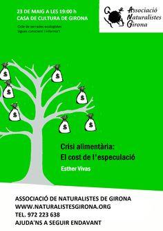 Esther Vivas. Crisi alimentària: El cost de l'especulació alimentària  23 de maig a les 19:00h Casa de cultura de Girona