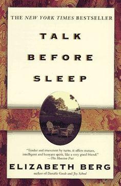 Talk Before Sleep by Elizabeth Berg, http://www.amazon.com/dp/0385318782/ref=cm_sw_r_pi_dp_YflDpb0MEPFBX