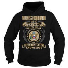 Wellness Coordinator We Do Precision Guess Work Knowledge T-Shirts, Hoodies. SHOPPING NOW ==► https://www.sunfrog.com/Jobs/Wellness-Coordinator-Job-Title-V1-Black-Hoodie.html?id=41382