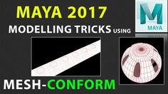 Maya 2017 Modelling Tricks Using MESH - CONFORM