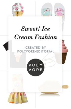 """""""Sweet! Ice Cream Fashion"""" by polyvore-editorial on Polyvore"""
