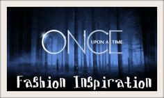 Fashion Inspiration: ABC's Once Upon a Time