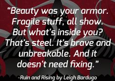 quotes about life from 2014 ya books ruin and rising leigh bardugo Ya Book Quotes, Favorite Book Quotes, Good Life Quotes, Rise Quotes, Bones Quotes, Ya Books, I Love Books, Good Books, Tattoo Quotes About Life