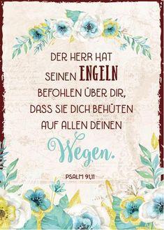 """"""" #Der Herr hat seinen Engeln befohlen, das Sie Dich behüten auf allen deinen Wegen. """" - #Bibel - #Psalm 91"""