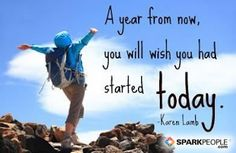 A year from now, you will wish that you started today.