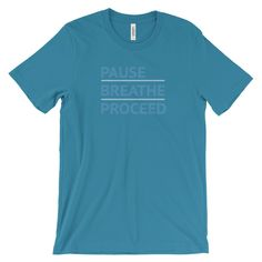 """Pause - Breathe - Proceed"" unisex short sleeve t-shirt - Mindfulness Collection"