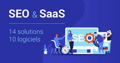 14 solutions SEO pour optimiser son site internet SaaS