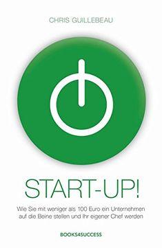 Start-up!: Wie Sie mit weniger als 100 Euro ein Unternehm…