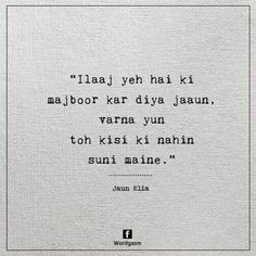 Tum b majbor hum b Shyari Quotes, Hindi Quotes On Life, Famous Quotes, Qoutes, Love Quotes Poetry, Mixed Feelings Quotes, Dear Diary Quotes, Simplicity Quotes, John Elia Poetry