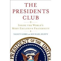 The inside story of the world's most exclusive fraternity; how presidents from Hoover through Obama worked with--and sometimes, against--each other when they were in and out of power.