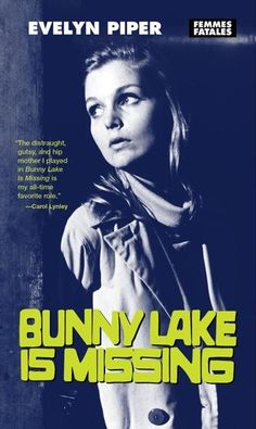 Bunny Lake Is Missing | The Feminist Press. December 2014.