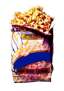Microwave popcorn bad for you-  just use a brown lunch bag- olive oil and corn- the microwave until popping stops about 2.5 min. you can also add seasoning first--