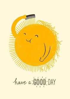 Bad Hair Day by Lim Heng Swee: Giclée print. - I never look that happy on a bad hair day Humor Grafico, Bad Hair Day, Mellow Yellow, Yellow Sun, Good Morning Quotes, Good Day Quotes, Sunny Day Quotes, Goog Morning, Happy Morning